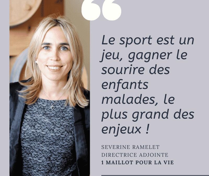 Interview de Séverine, directrice adjointe de l'association 1 Maillot pour la vie
